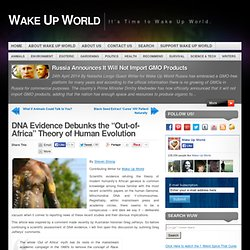 """DNA Evidence Debunks the """"Out-of-Africa"""" Theory of Human Evolution"""