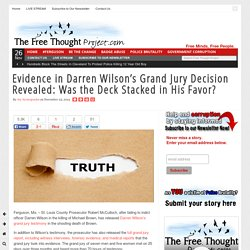 Evidence in Darren Wilson's Grand Jury Decision Revealed: Was the Deck Stacke...