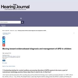 Moving toward evidence‐based diagnosis and management of APD... : The Hearing Journal