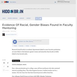 Evidence Of Racial, Gender Biases Found In Faculty Mentoring