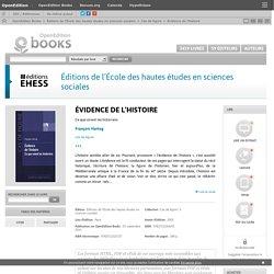 Évidence de l'histoire - Éditions de l'École des hautes études en sciences sociales