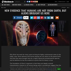 New Evidence That Humans Are Not From Earth, But ALIENS Brought Us Here