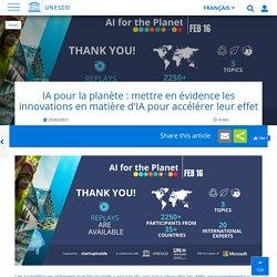 IA pour la planète : mettre en évidence les innovations en matière d'IA pour accélérer leur effet