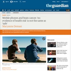 Mobile phones and brain cancer: 'no evidence of health risk' is not the same as 'safe'