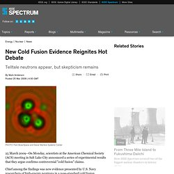 New Cold Fusion Evidence Reignites Hot Debate
