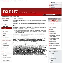 Evidence for striatal dopamine release during a video game : Abstract : Nature