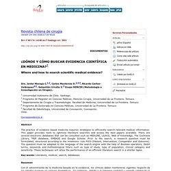 Revista chilena de cirugía - ¿DÓNDE Y CÓMO BUSCAR EVIDENCIA CIENTÍFICA EN MEDICINA?