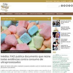 Inédito: FAO publica documento que reúne todas evidências contra consumo de ultraprocessados