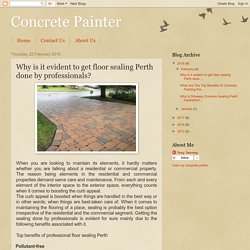 Why is it evident to get floor sealing Perth done by professionals?