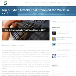 6 Evil Cyber Attacks That Took Place in the Year 2017