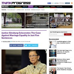 Justice Ginsburg Eviscerates The Case Against Marriage Equality In Just Five ...