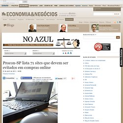Procon-SP lista 71 sites que devem ser evitados em compras online - No azul
