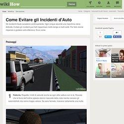 Come Evitare gli Incidenti d'Auto: 11 Passaggi