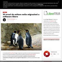 10 errori da evitare nelle migrazioni a software libero