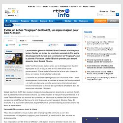 "Eviter un échec ""tragique"" de Rio+20, un enjeu majeur pour Ban Ki-moon"