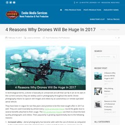 4 Reasons Why Drones Will Be Huge In 2017 For A Film Production House