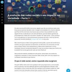 Hipertexto - A Evolução das Redes Sociais e Seu Impacto na Sociedade – Parte 1