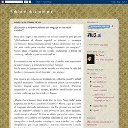 Palabras de apertura: ¿Evolución o empobrecimiento del lenguaje en las redes sociales?