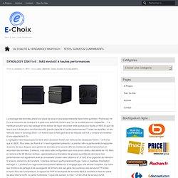 NAS 4 baies évolutif à hautes performances SYNOLOGY DS411+II | e-Choix.com