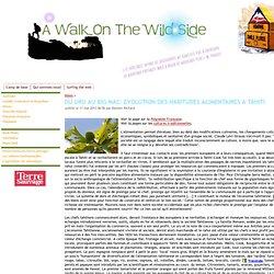 A WALK ON THE WILD SIDE 11/05/13 DU URU AU BIG MAC: EVOLUTION DES HABITUDES ALIMENTAIRES A TAHITI