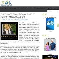 The Flawed Evolution Argument Against Ancestral Diets - 30K View