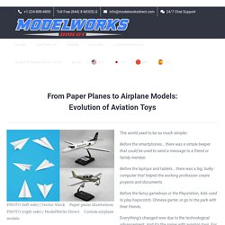 Evolution of Aviation Toys - Paper Planes to Aiplane Models