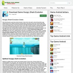 Hungry Shark Evolution - Download Game Android Unik – Game android terbaru 2016