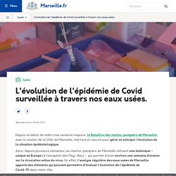 L'évolution du Covid surveillé à travers les eaux usées à Marseille