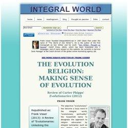"""The Evolution Religion: Making Sense of Evolution: Review of Carter Phipps' """"Evolutionaries"""" (2012), Frank Visser"""