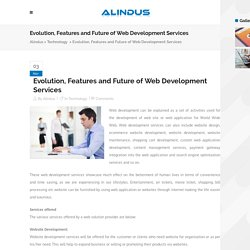 Evolution, Features and Future of Web Development Services - Alindus