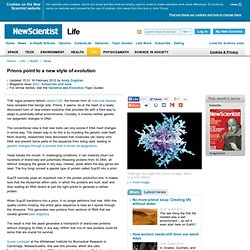 Prions point to a new style of evolution - life - 15 February 2012