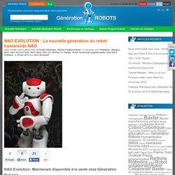 NAO EVOLUTION : La nouvelle génération du robot humanoïde NAO