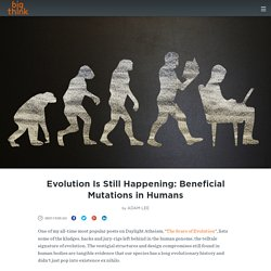 Evolution Is Still Happening: Beneficial Mutations in Humans