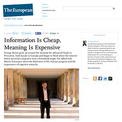 Information Is Cheap, Meaning Is Expensive | The European Magazine