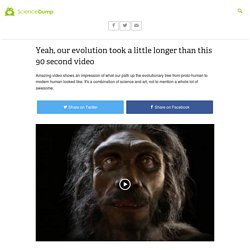 Yeah, our evolution took a little longer than this 90 second video