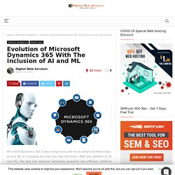 Evolution of Microsoft Dynamics 365 With The Inclusion of AI & ML - DWS