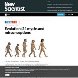Evolution: 24 myths and misconceptions