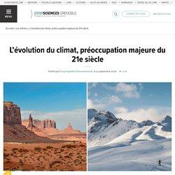 L'évolution du climat, préoccupation majeure du 21e siècle
