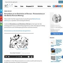 Scrumban as an Evolution of Scrum - Presentation at the Berlin Scrum Meetup