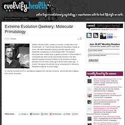 Extreme Evolution Geekery: Molecular Primatology | Evolvify
