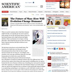 The Future of Man--How Will Evolution Change Humans?