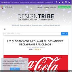 Evolution des slogans Coca-Cola : décryptage par Creads !