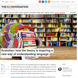 Evolution: how the theory is inspiring a new way of understanding language