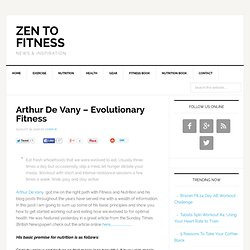 Arthur De Vany - Evolutionary Fitness - Zen to Fitness Arthur De Vany - Evolutionary Fitness : Zen to Fitness