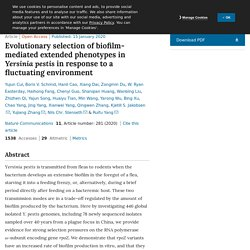 NATURE 15/01/20 Evolutionary selection of biofilm-mediated extended phenotypes in Yersinia pestis in response to a fluctuating environment.