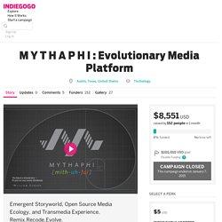 M Y T H A P H I : Evolutionary Media Platform