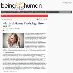Why Evolutionary Psychology Pisses You Off