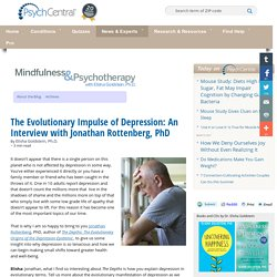 The Evolutionary Impulse of Depression: An Interview with Jonathan Rottenberg, PhD