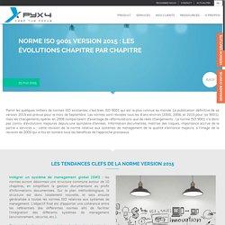 Norme ISO 9001 version 2015: Les évolutions par chapitre