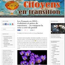 Les Français en 2014 : évolutions et prises de conscience – ou comment la crise a créé du positif « Citoyens en transition